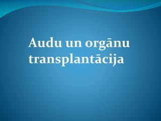 Audu un orgānu transplantācija