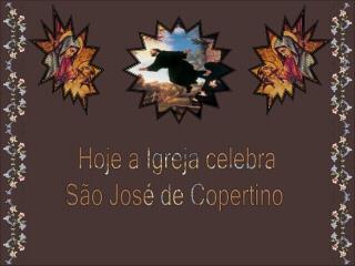 Hoje a Igreja celebra São José de Copertino