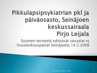 Pikkulapsipsykiatrian pkl ja p iv osasto, Sein joen keskussairaala  Pirjo Leijala