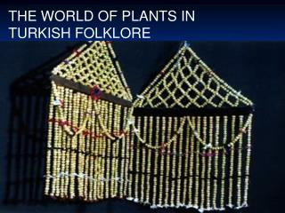 THE WORLD OF PLANTS IN TURKISH FOLKLORE