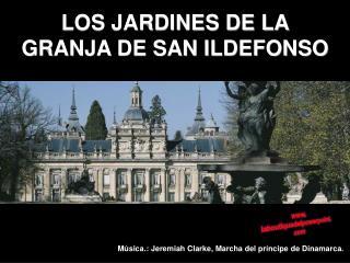LOS JARDINES DE LA GRANJA DE SAN ILDEFONSO