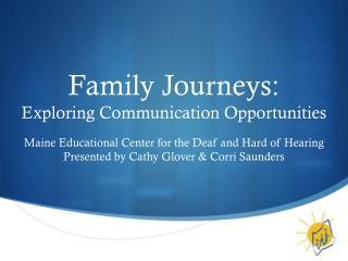 Family Journeys:  Exploring Communication Opportunities