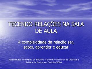 TECENDO RELAÇÕES NA SALA DE AULA