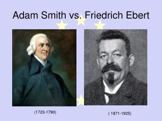 Adam Smith vs. Friedrich Ebert