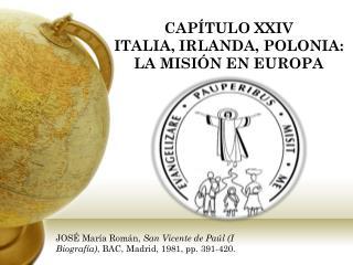 CAPÍTULO XXIV ITALIA, IRLANDA, POLONIA: LA MISIÓN EN EUROPA