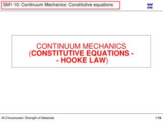 CONTINUUM MECHANICS ( CONSTITUTIVE EQUATIONS  -  - HOOKE LAW )