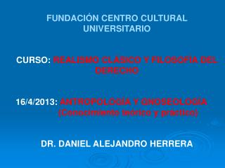 FUNDACIÓN CENTRO CULTURAL UNIVERSITARIO CURSO:  REALISMO CLÁSICO Y FILOSOFÍA DEL DERECHO