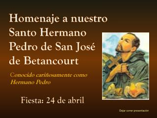 Homenaje a nuestro Santo Hermano  Pedro de San José de Betancourt