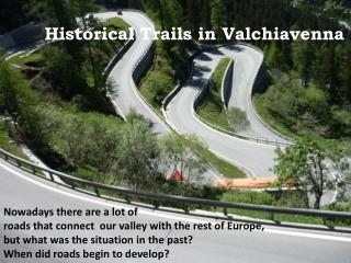 Historical Trails in Valchiavenna