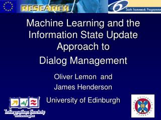 Machine Learning and the Information State Update Approach to  Dialog Management Oliver Lemon  and