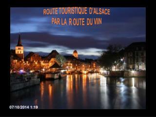 ROUTE TOURISTIQUE  D�ALSACE PAR LA  R OUTE  DU VIIN
