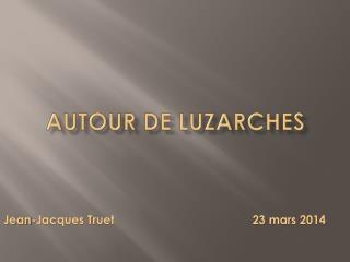 AUTOUR DE  lUZARCHES