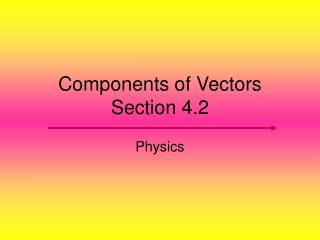 Components of Vectors Section 4.2
