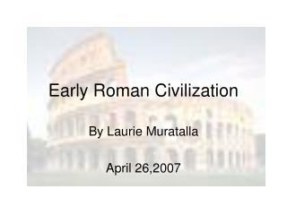 Early Roman Civilization