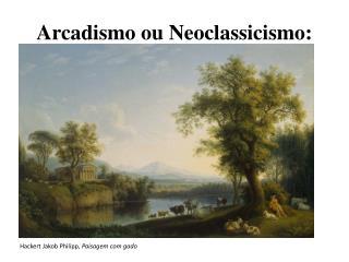 Arcadismo ou Neoclassicismo: