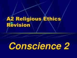A2 Religious Ethics  Revision
