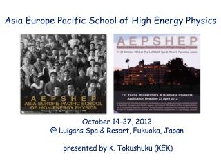 Asia Europe Pacific School of High Energy Physics