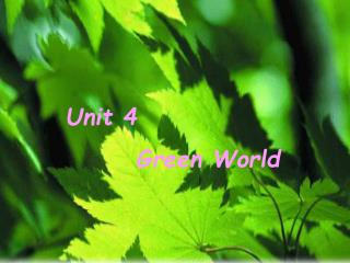 Unit 4            Green World