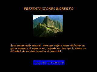 PRESENTACIONES ROBERTO