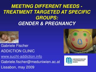 MEETING DIFFERENT NEEDS -  TREATMENT TARGETED AT SPECIFIC GROUPS: GENDER & PREGNANCY