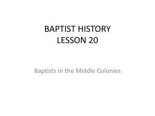 BAPTIST HISTORY LESSON 20