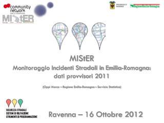 MIStER Monitoraggio Incidenti Stradali in Emilia-Romagna: dati provvisori 2011