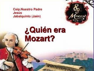 �Qui�n era Mozart?