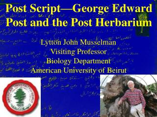 Post Script—George Edward Post and the Post Herbarium