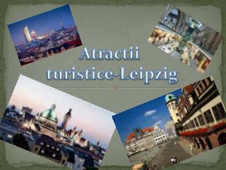 Atractii turistice -Leipzig