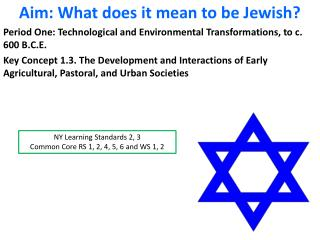 Aim: What does it mean to be Jewish?