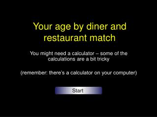 Your age by diner and restaurant match