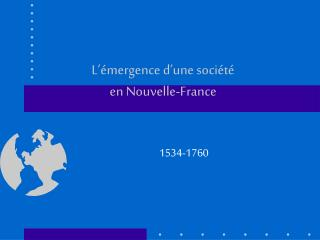 L'émergence d'une société  en Nouvelle-France