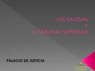 LAS SALESAS  Y  EL TRIBUNAL SUPREMO