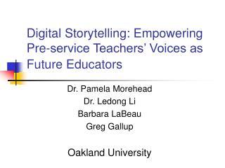 Digital Storytelling: Empowering Pre-service Teachers  Voices as Future Educators