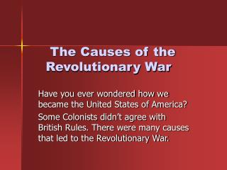 The Causes of the  Revolutionary War
