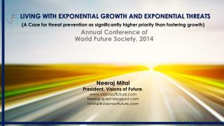 Living with exponential growth and exponential threats