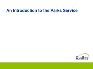 An Introduction to the Parks Service