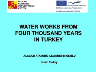 WATE R WORKS FROM  FOUR  THOUSAND YEARS IN TURKEY