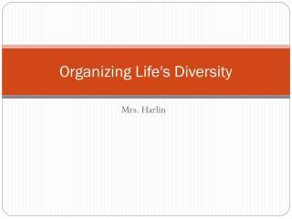 Organizing Life's Diversity