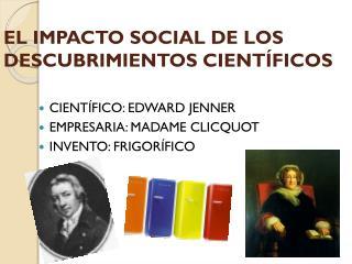 EL IMPACTO SOCIAL DE LOS DESCUBRIMIENTOS CIENTÍFICOS