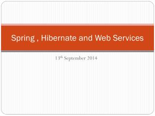 Spring , Hibernate and Web Services