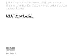 [ UE-L/Thèmes/Boullée] Architecture. Essai sur l'Art.  Etienne-Louis Boullée