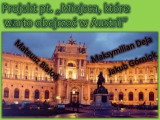 """Projekt pt. """"Miejsca, które w arto obejrzeć w Austrii"""""""