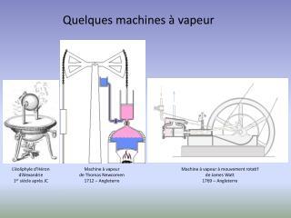 Quelques machines à vapeur