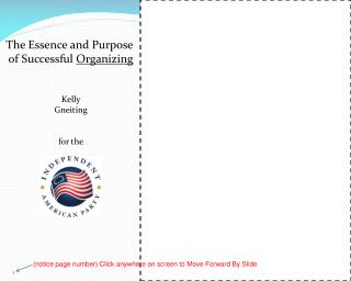 The Essence and Purpose  of Successful  Organizing Kelly Gneiting for the
