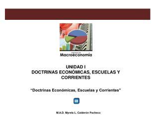 """UNIDAD I DOCTRINAS ECONÓMICAS, ESCUELAS Y CORRIENTES """"Doctrinas Económicas, Escuelas y Corrientes"""""""
