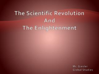 The Scientific Revolution And The Enlightenment