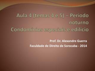 Aula 4 (temas 4 e 5) – Período noturno Condomínios especiais e edilício