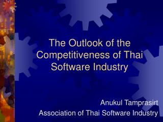 The Outlook of the Competitiveness of Thai Software Industry