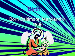 Born Baltimore, Maryland in 1895